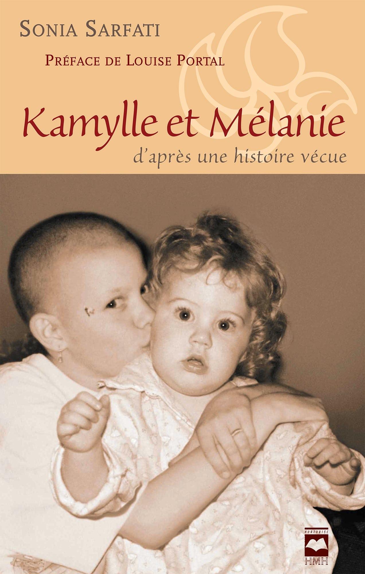 Kamylle et Mélanie - D'après une histoire vécue